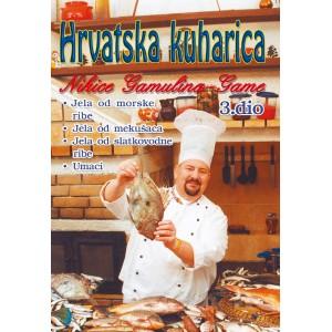 Hrvatska kuharica Nikice Gamulina 3.dio